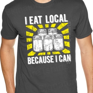 I Eat Local Because I can